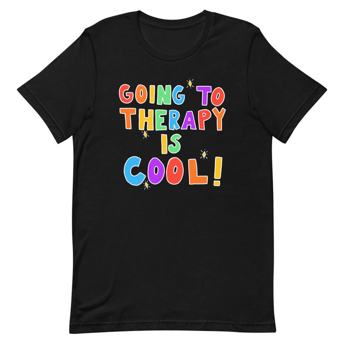 Going To Therapy Is Cool! (Black Edition) - Short-Sleeve Unisex T-Shirt