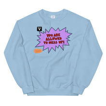 Load image into Gallery viewer, You Are Allowed To Mess Up! - Unisex Sweatshirt