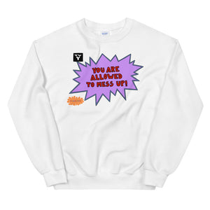 You Are Allowed To Mess Up! - Unisex Sweatshirt