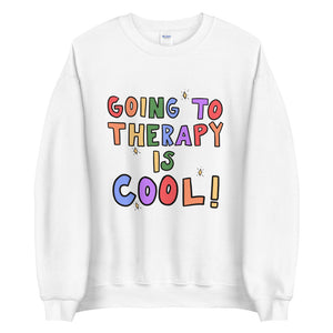 Going To Therapy Is Cool - Unisex Sweatshirt