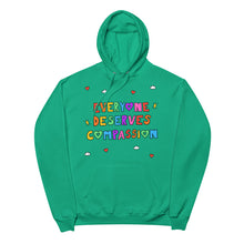 Load image into Gallery viewer, Everyone Deserves Compassion - Unisex Fleece Hoodie