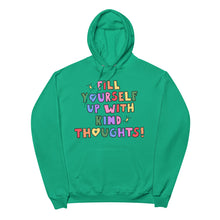 Load image into Gallery viewer, Fill Yourself Up With Kind Thoughts - Unisex Fleece Hoodie