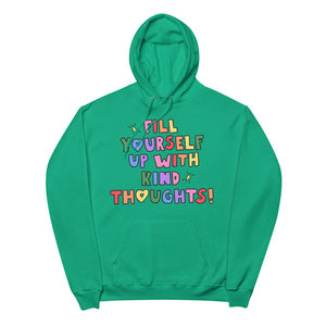 Fill Yourself Up With Kind Thoughts - Unisex Fleece Hoodie
