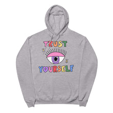 Load image into Gallery viewer, Trust Yourself - Unisex Fleece Hoodie