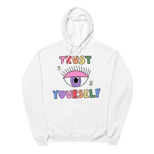 Trust Yourself - Unisex Fleece Hoodie