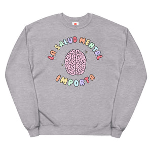 La Salud Mental Importa - Unisex Fleece Sweatshirt