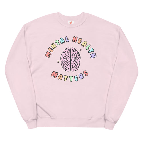 Mental Health Matters - Unisex Fleece Sweatshirt