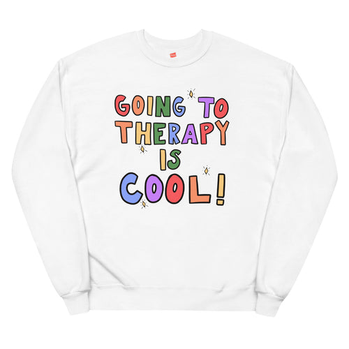 Going To Therapy Is Cool! - Unisex Fleece Sweatshirt
