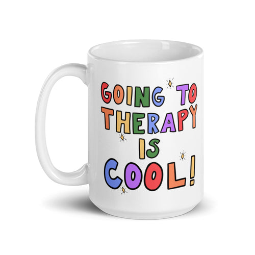 Going To Therapy Is Cool! - Mug