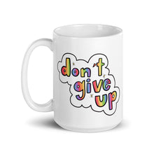 Load image into Gallery viewer, Don't Give Up - Mug