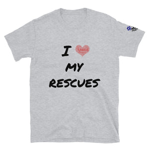 """I love my rescues"" Short-Sleeve Unisex T-Shirt"