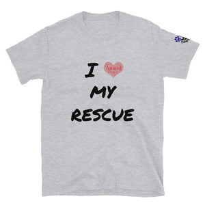 """I love my rescue"" Short-Sleeve Unisex T-Shirt"