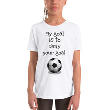 Load image into Gallery viewer, Y3 - My goal is to deny your goal soccer Youth Short Sleeve T-Shirt