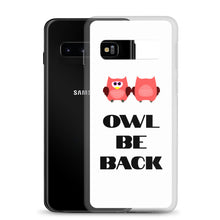 Load image into Gallery viewer, B1 - Owl Be Back Funny Samsung Case