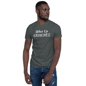 H- What up Grintches Short-Sleeve Unisex T-Shirt