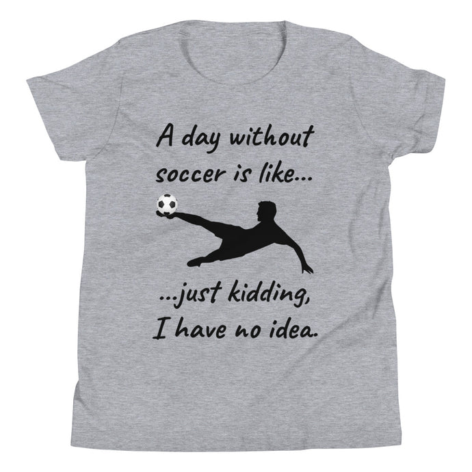 Y3 - A day without soccer Youth Short Sleeve T-Shirt