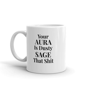 B - Your AURA is dusty SAGE Mug