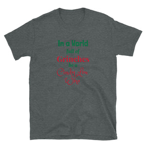 H - In a world full of Grinches be a Cindy Lou Who Short-Sleeve Unisex T-Shirt