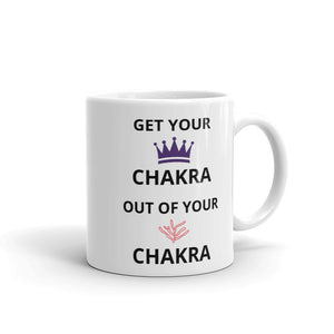 B - Get your crown chakra out of your root chakra - Mug