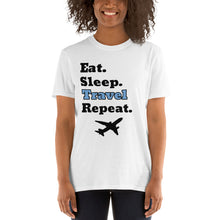 Load image into Gallery viewer, D6 - Eat Sleep Travel Repeat Short-Sleeve Unisex T-Shirt
