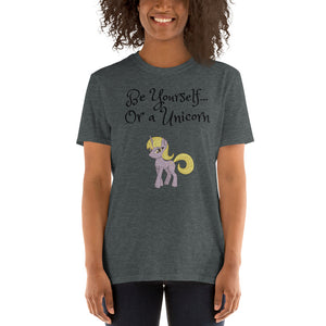 D - Be Yourself or be a Unicorn Short-Sleeve T-Shirt