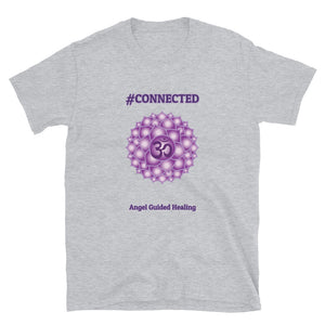 Angel Guided Healing - #CONNECTED Crown Chakra Short-Sleeve Unisex T-Shirt