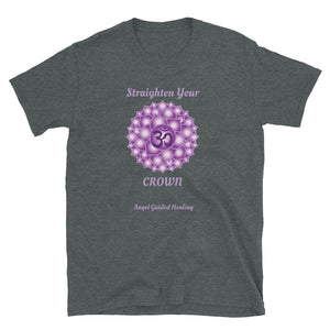 Angel Guided Healing - Straighten your Crown Chakra Short-Sleeve Unisex T-Shirt
