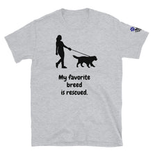 "Load image into Gallery viewer, ""My favorite breed is rescued"" Short-Sleeve Unisex T-Shirt"