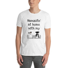 Load image into Gallery viewer, A - Namaste at home with my dogs Short-Sleeve Unisex T-Shirt
