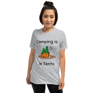D13 - Camping is in Tents Funny Short-Sleeve Unisex T-Shirt