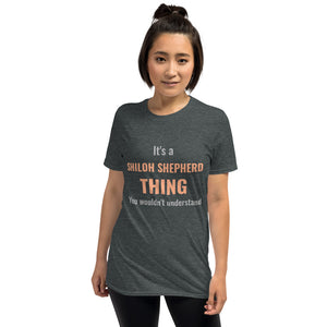 A1 - It's a SHILOH SHEPHERD THING Short-Sleeve Unisex T-Shirt