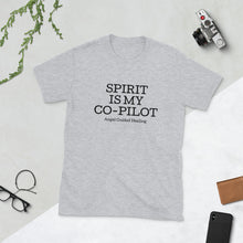 Load image into Gallery viewer, Angel Guided Healing - Spirit is My Co-Pilot Short-Sleeve Unisex T-Shirt