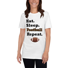 Load image into Gallery viewer, D6 - Eat Sleep Football Repeat Short-Sleeve Unisex T-Shirt