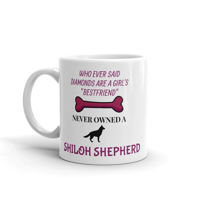 A1 - SHILOH'S ARE A GIRLS BEST FRIEND Mug