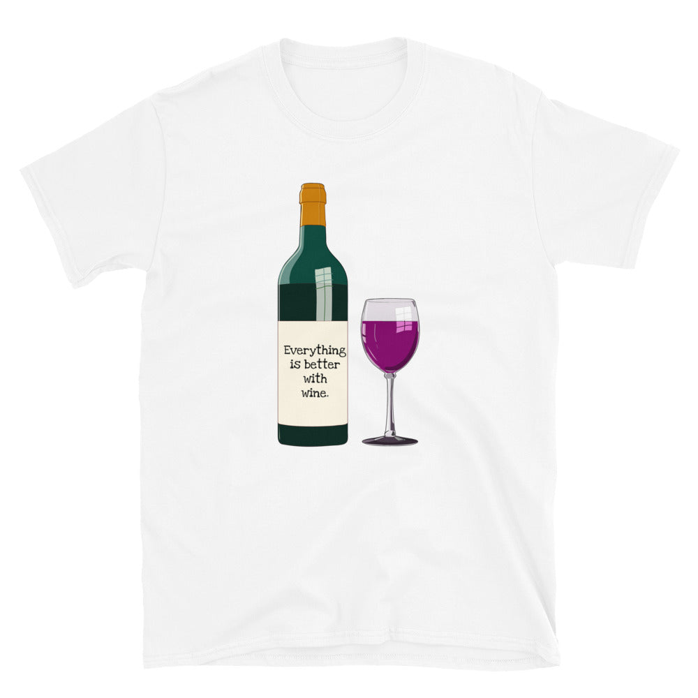 C2 - Everything is better with wine Funny Short-Sleeve Unisex T-Shirt