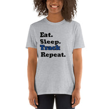 Load image into Gallery viewer, D6 - Eat Sleep Track Repeat Short-Sleeve Unisex T-Shirt