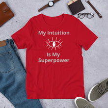 Load image into Gallery viewer, B - My intuition is my superpower Short-Sleeve Unisex T-Shirt