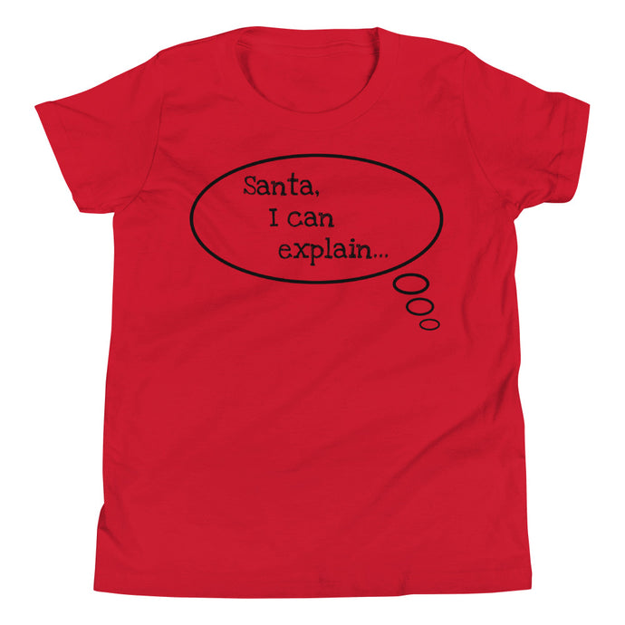 Y- Santa I can explain Youth Short Sleeve T-Shirt