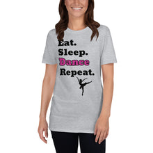 Load image into Gallery viewer, D6 - Eat Sleep Dance Repeat Short-Sleeve Unisex T-Shirt
