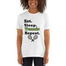 Load image into Gallery viewer, D6 - Eat Sleep Tennis Repeat Short-Sleeve Unisex T-Shirt