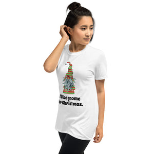 H - I'll be gnome for Christmas Funny Short-Sleeve Unisex T-Shirt