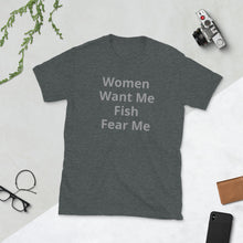 Load image into Gallery viewer, D10 - Women want me Fish fear me - Short-Sleeve Unisex T-Shirt