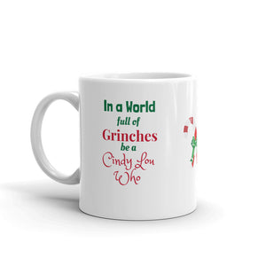 H - In a world full of Grinches be a Cindy Lou Who Mug