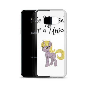 D3 - Be yourself or be a Unicorn Samsung Case