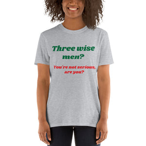 H - Three Wise Men Funny Christmas Short-Sleeve Unisex T-Shirt