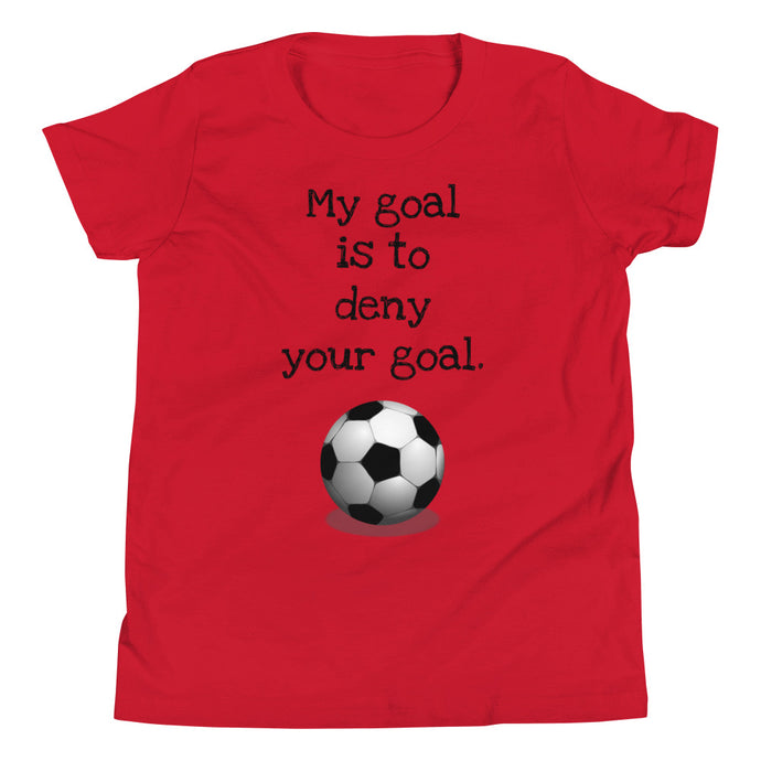 Y3 - My goal is to deny your goal soccer Youth Short Sleeve T-Shirt