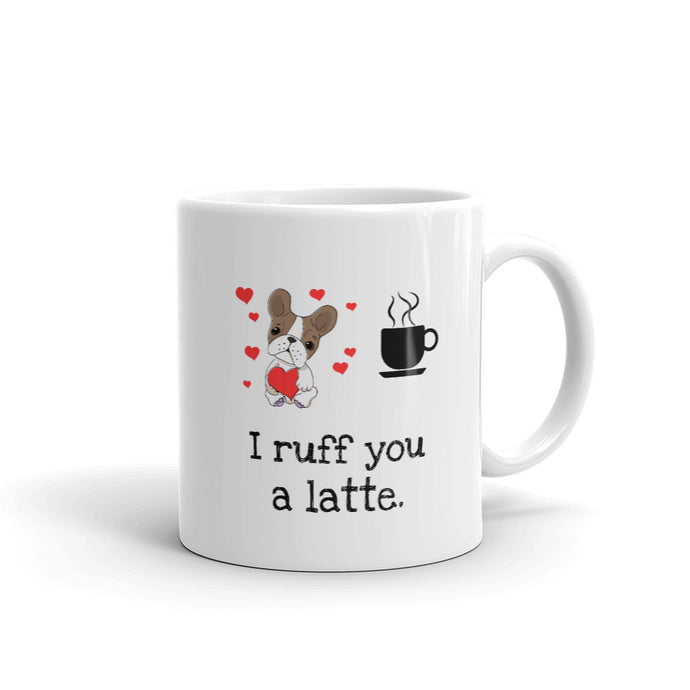 A - I Ruff You a Latte Mug