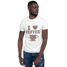 Load image into Gallery viewer, C - I LOVE Coffee Short-Sleeve Unisex T-Shirt