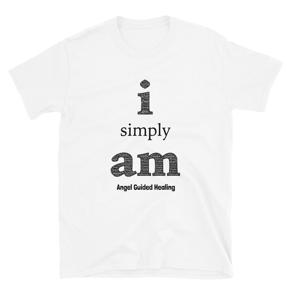 Angel Guided Healing - I simply Am Short-Sleeve Unisex T-Shirt