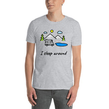 Load image into Gallery viewer, D13 - I Sleep Around Funny Camping Short-Sleeve Unisex T-Shirt
